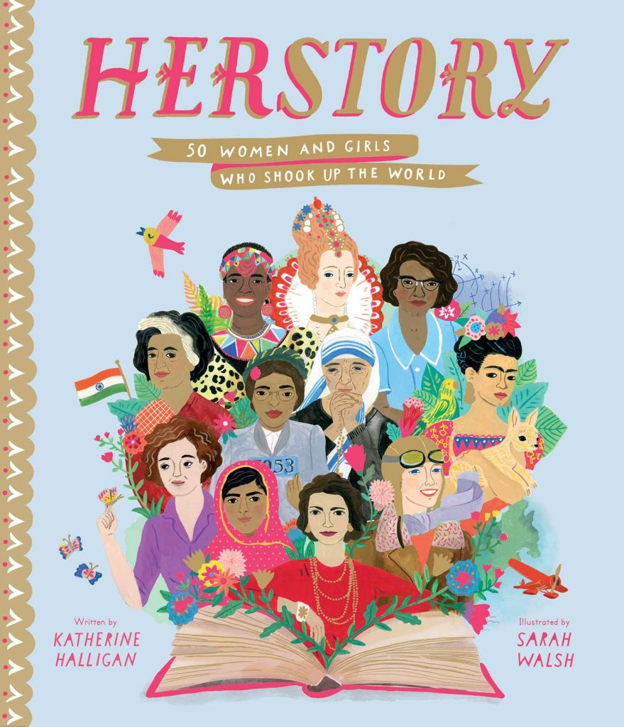 Herstory features 50 engaging, colorful bios of 50 girls and women who've done amazing things through history