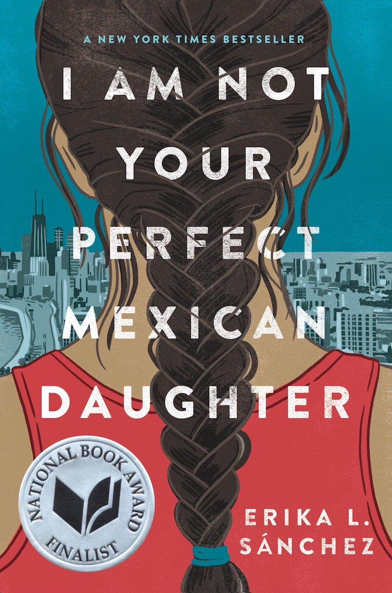 Hispanic Heritage Month books: I Am Not Your Perfect Mexican Daughter by Erika L. Sánchez
