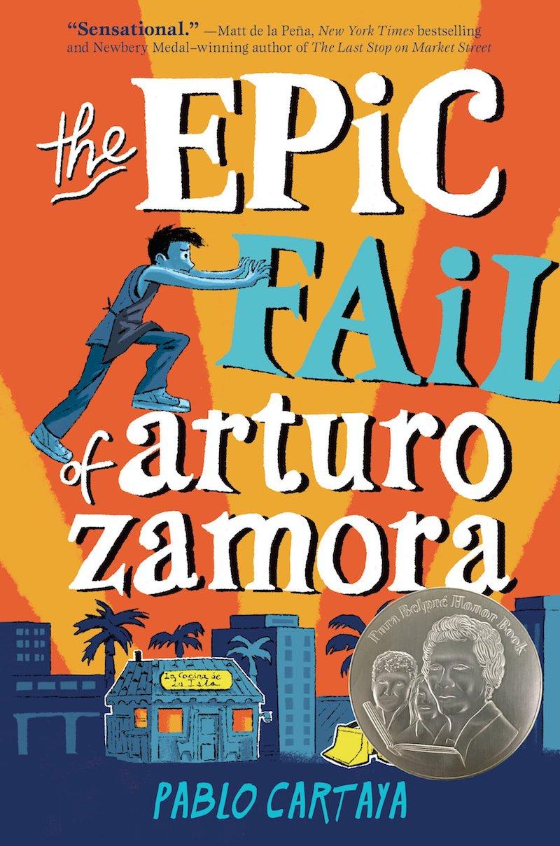 Hispanic Heritage Month books: The Epic Fail of Arturo Zamora by Pablo Cartaya