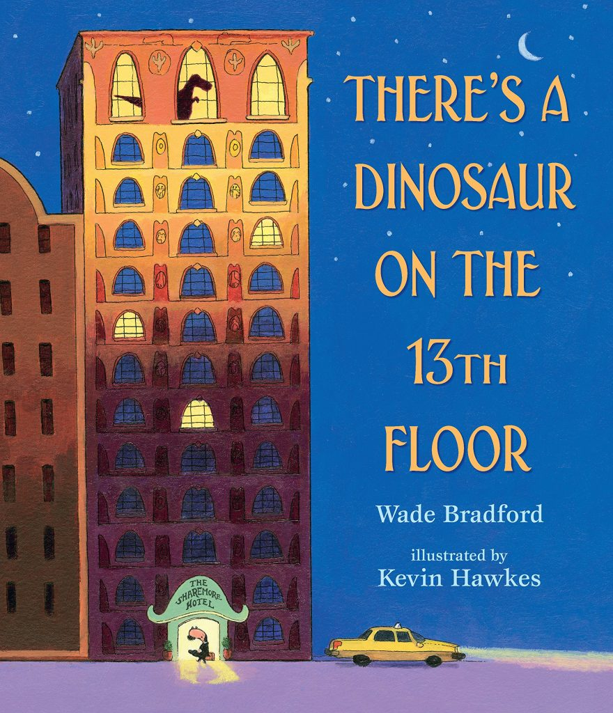 There's a Dinosaur on the 13th floor: The hilarious new picture book from Wade Bradford, Kevin Hawkes (sponsored)