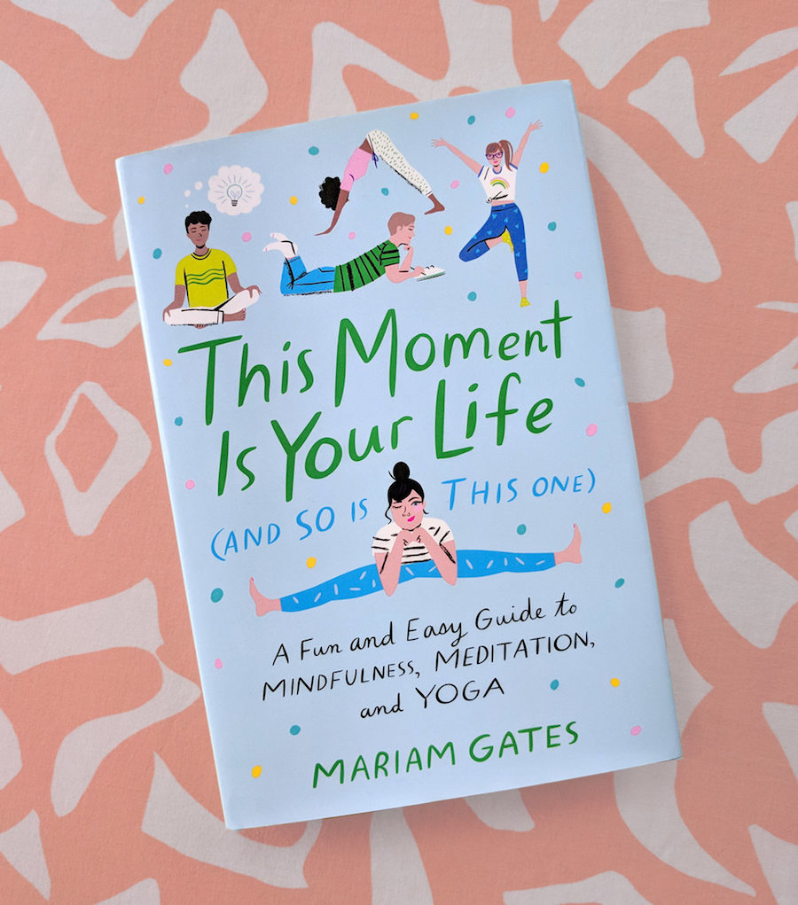 Children's books about mindfulness: This Moment is Your Life by Miriam Gates