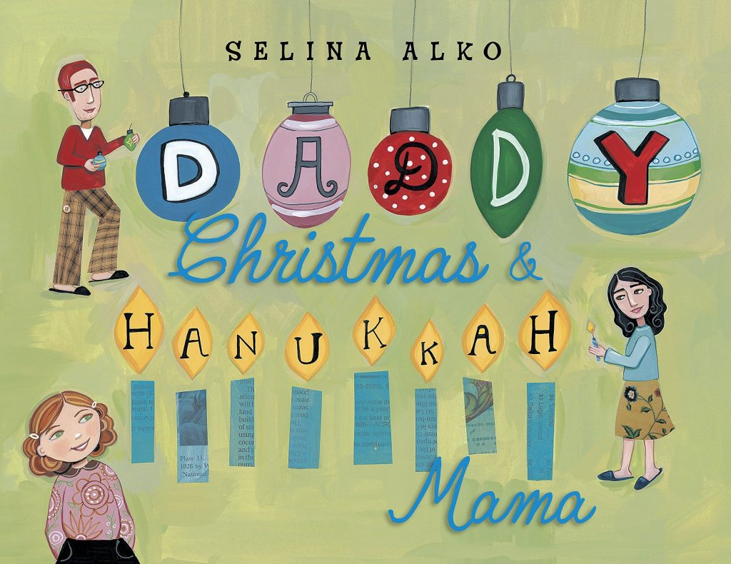 Books for kids who celebrate Christmas and Hanukkah: Daddy Christmas and Hanukkah Mama holiday book for kids by Selina Alko