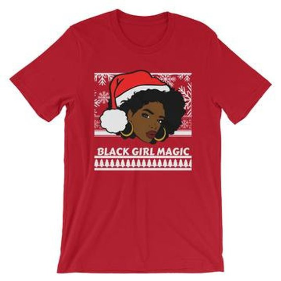 Cool Christmas gifts for tween and teen girls: Black girl magic Christmas Tee from  By Keeks with Love