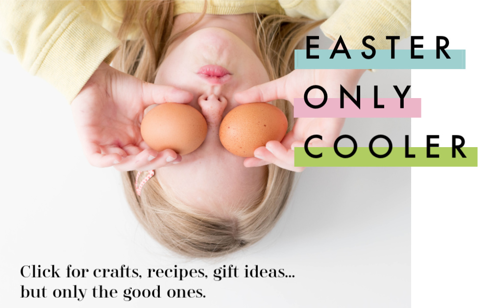 Cool Easter ideas on Cool Mom Picks