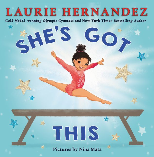 Cool kids' gifts under $15: She's Got This by Laurie Hernandez