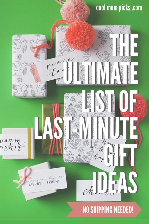 The best list of last minute gift ideas: No shipping required! | cool mom picks