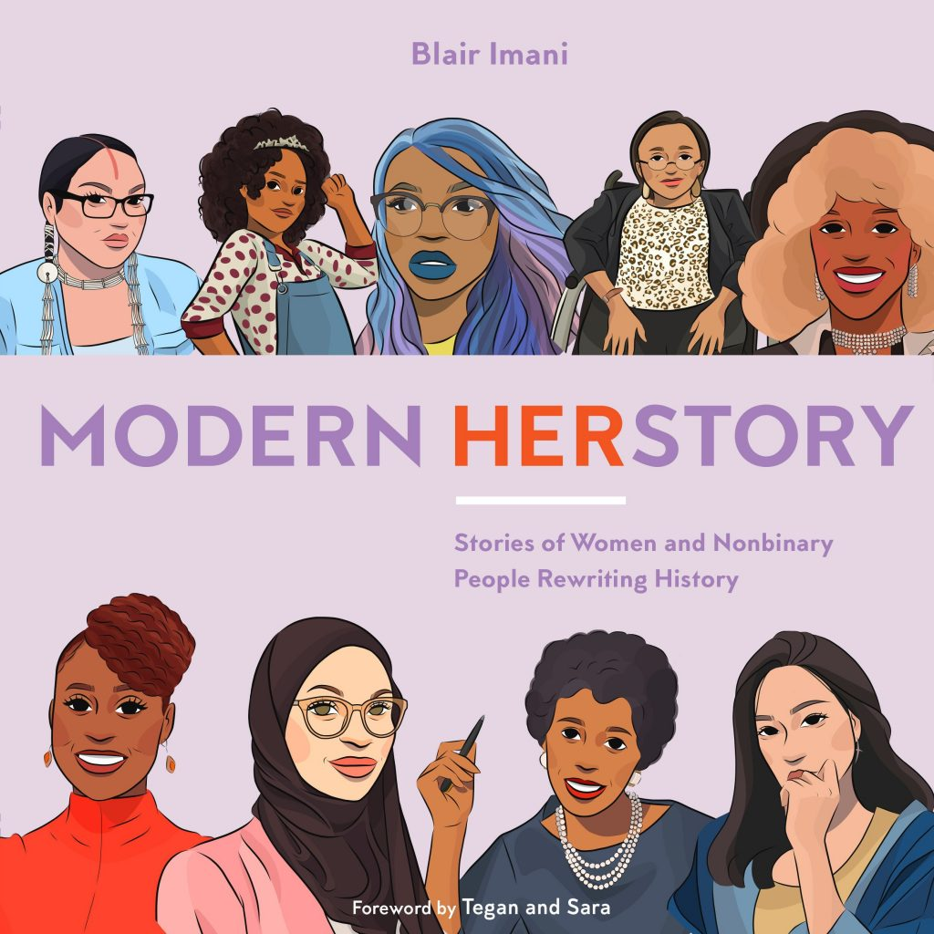 Gifts for feminists: Modern HERstory by Blair Imani: A wonderful compendium of diverse women and non-binary people who are changing the world.