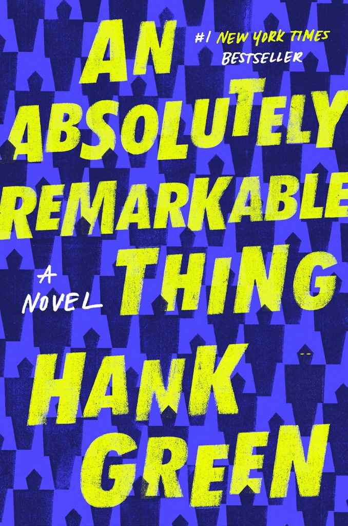 Last-minute Mother's Day gift ideas: An Absolutely Remarkable Thing by Hank Green