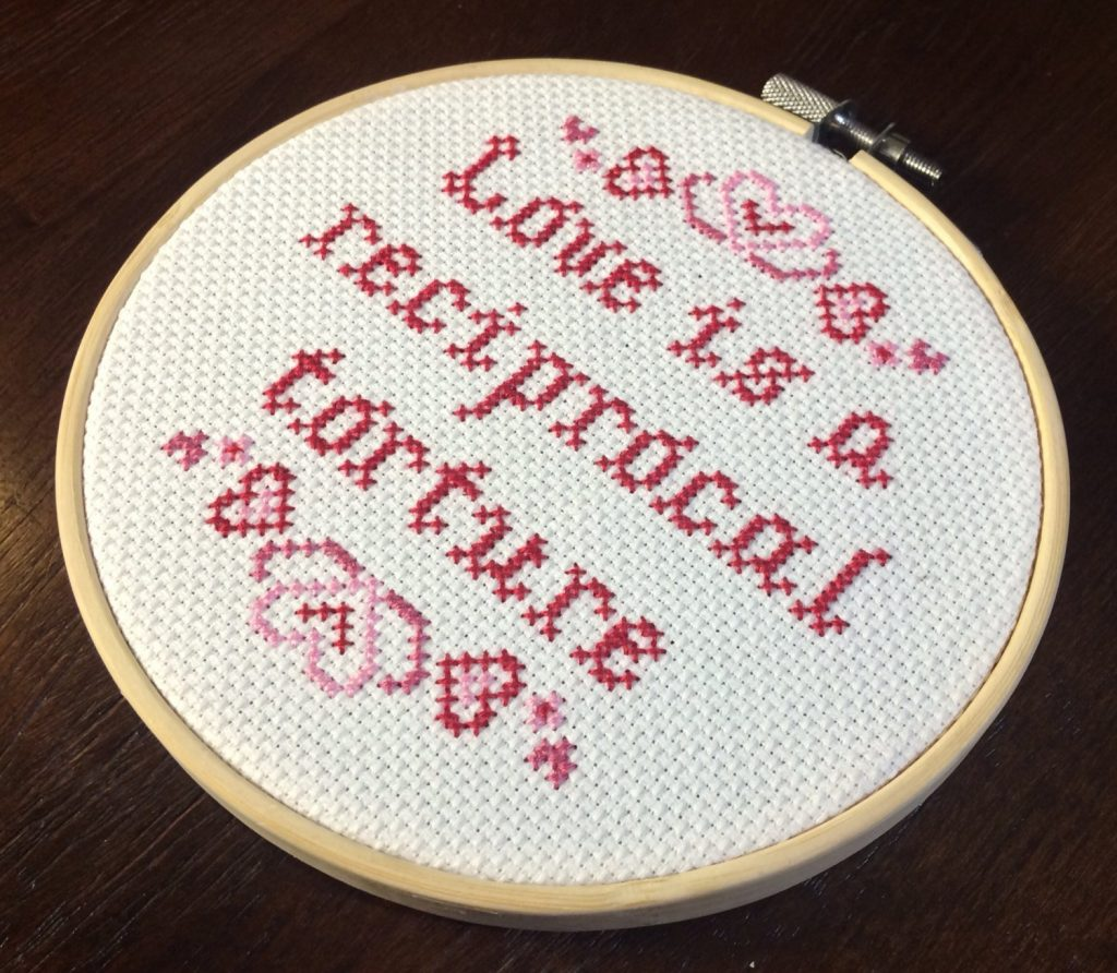 "Valentine's Day gifts for Valentine's Day haters: Prout's ""Love is a reciprocal torture"" cross stitch pattern"