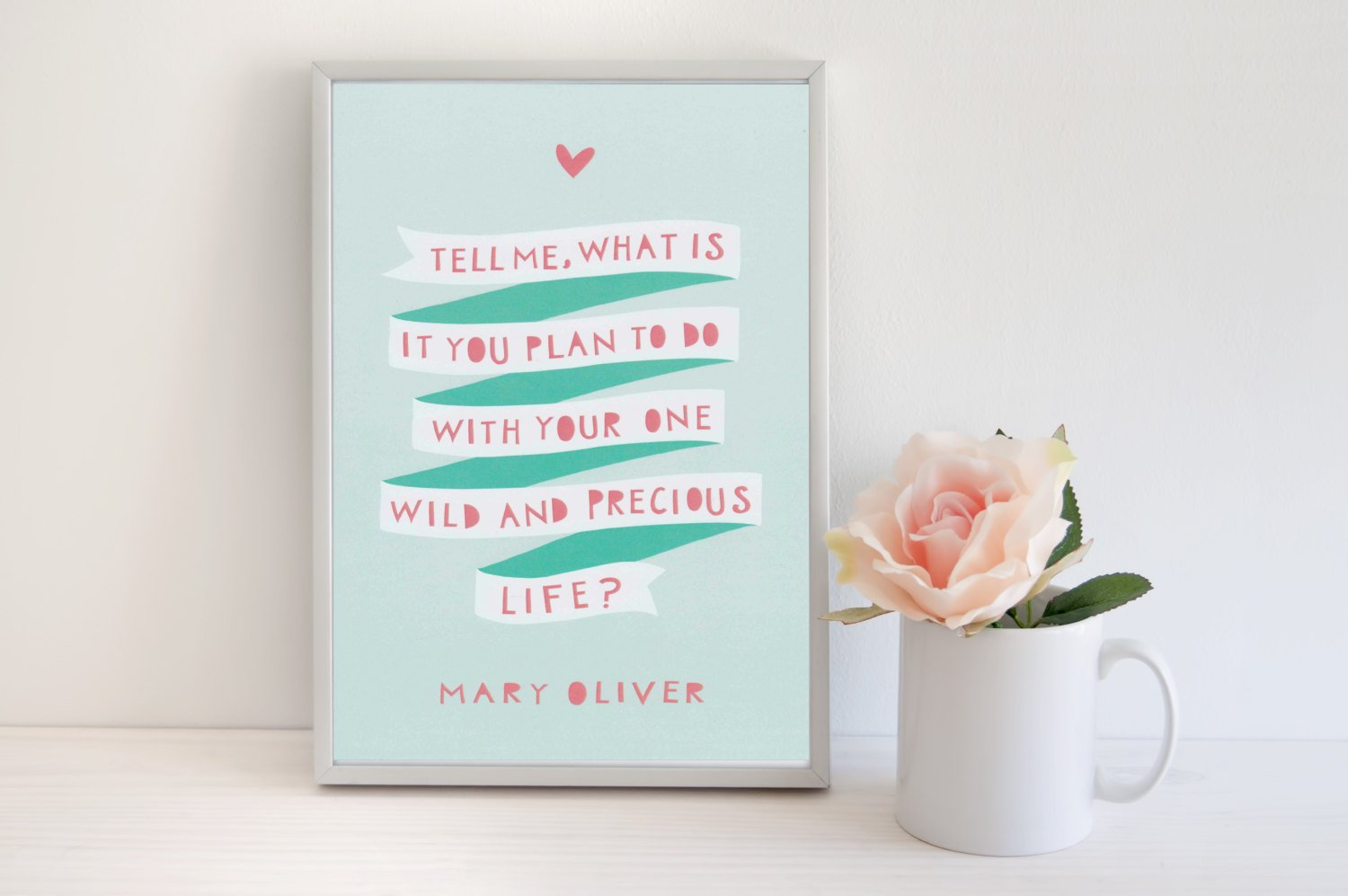 Mary Oliver inspirational art prints: Precious life print at Violet and Alfie