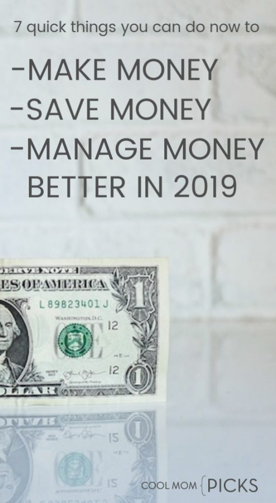 7 easy things you can do right this second to make money, save money, or manage money better in the new year | coolmompicks.com