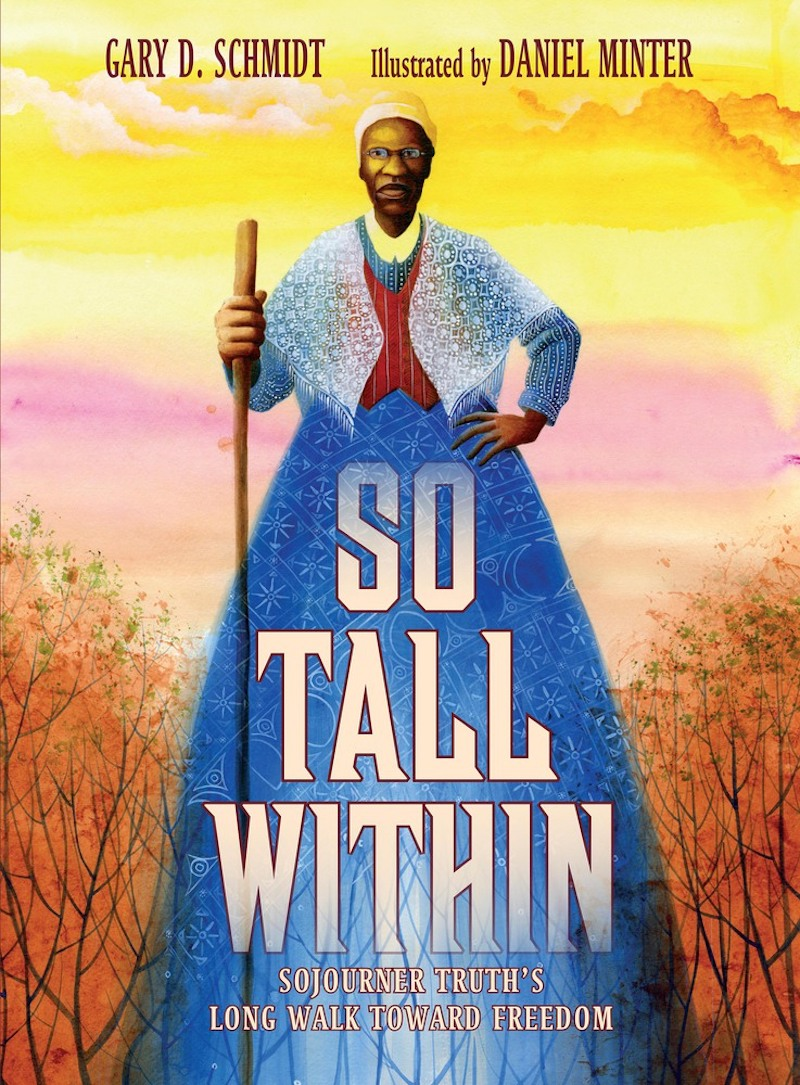 Black History Month books for kids: So Tall Within by Gary D. Schmidt and Daniel Minter