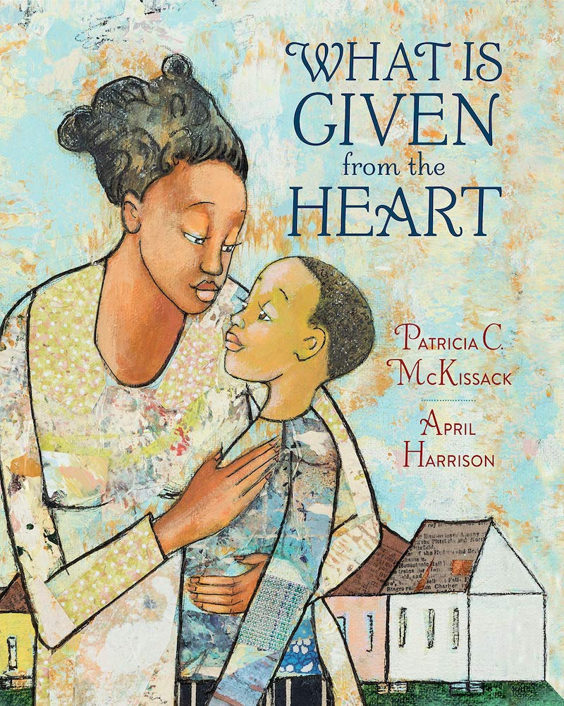 Black History Month books for kids: What Is Given from the Heart by Patricia C. McKissack and April Harrison