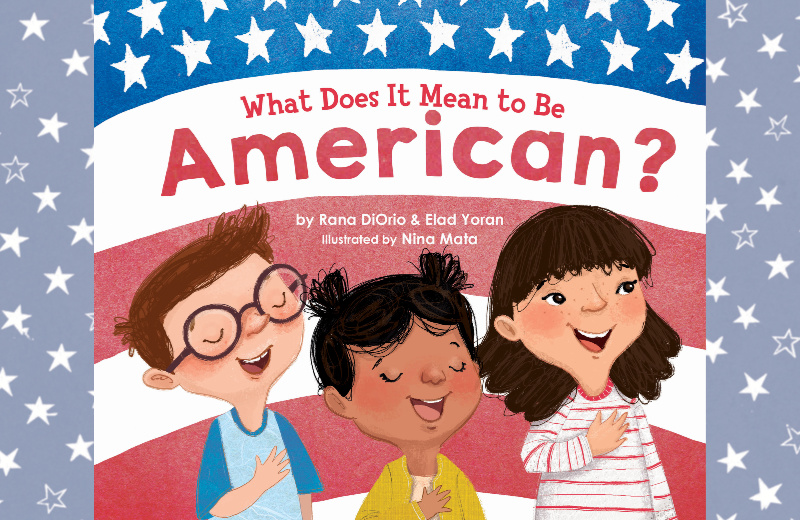 What Does it Mean to Be American? This picture book says it better than any TV pundit or long-winded article.