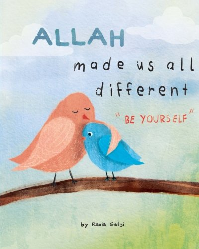 Fantastic children's books about Islam: Allah Made us All Different is a great by Rabia Gelgi