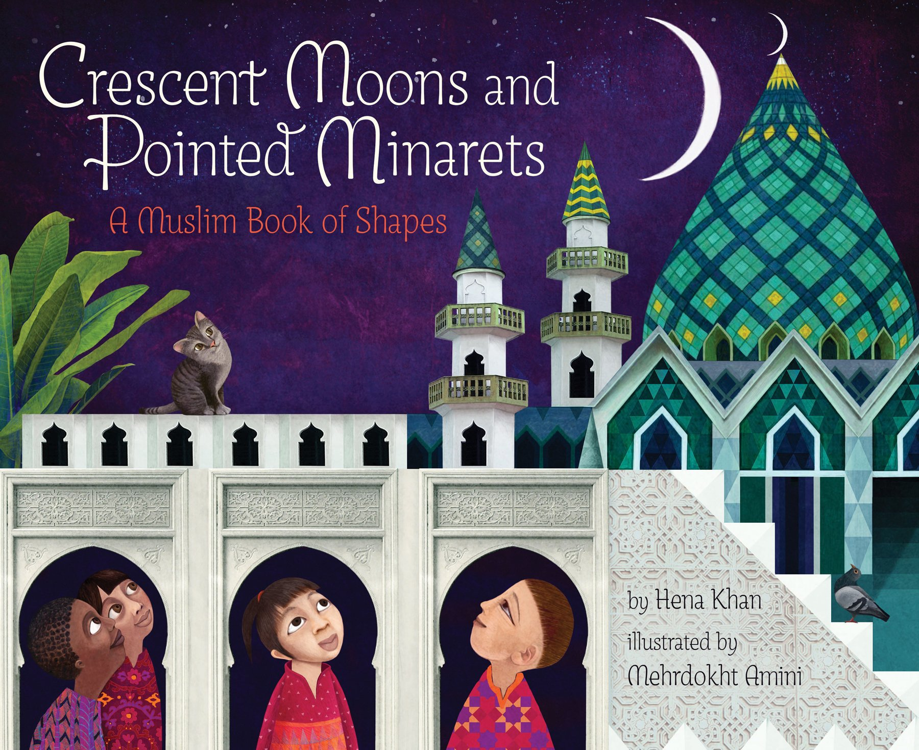Fantastic children's books about Islam: Crescent Moons and Pointed Minarets by Hena Khan