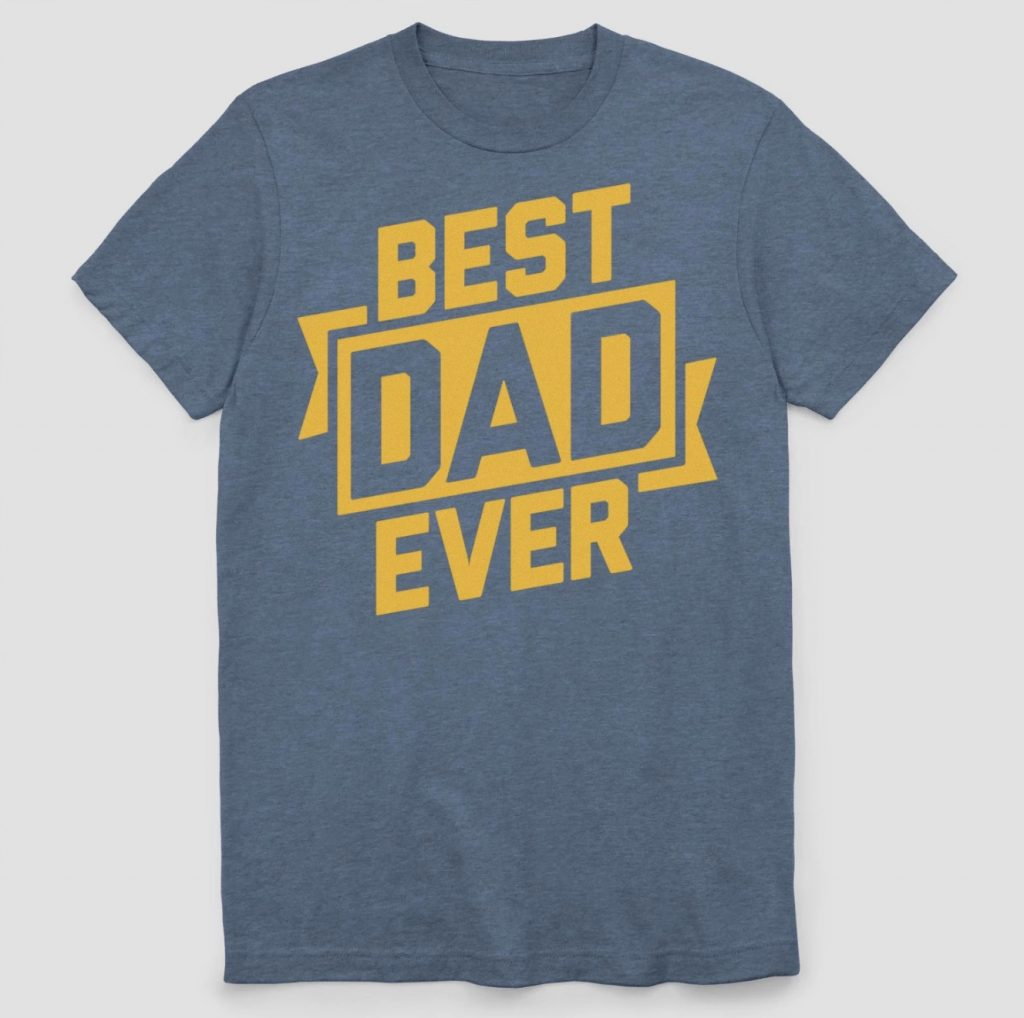 Father's Day gifts under $15: Best Dad Ever t-shirt from Target (with a matching Best kid ever shirt for a little more!)