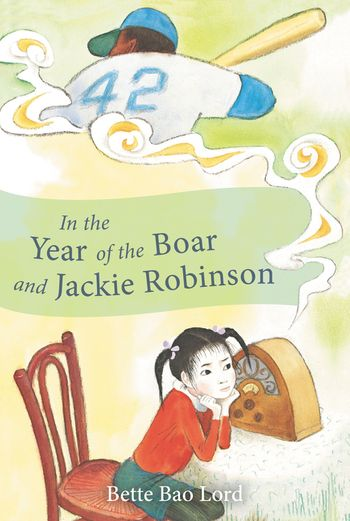 Children's books for Asian American and Pacific Island Heritage Month: In the Year of the Boar and Jackie Robinson