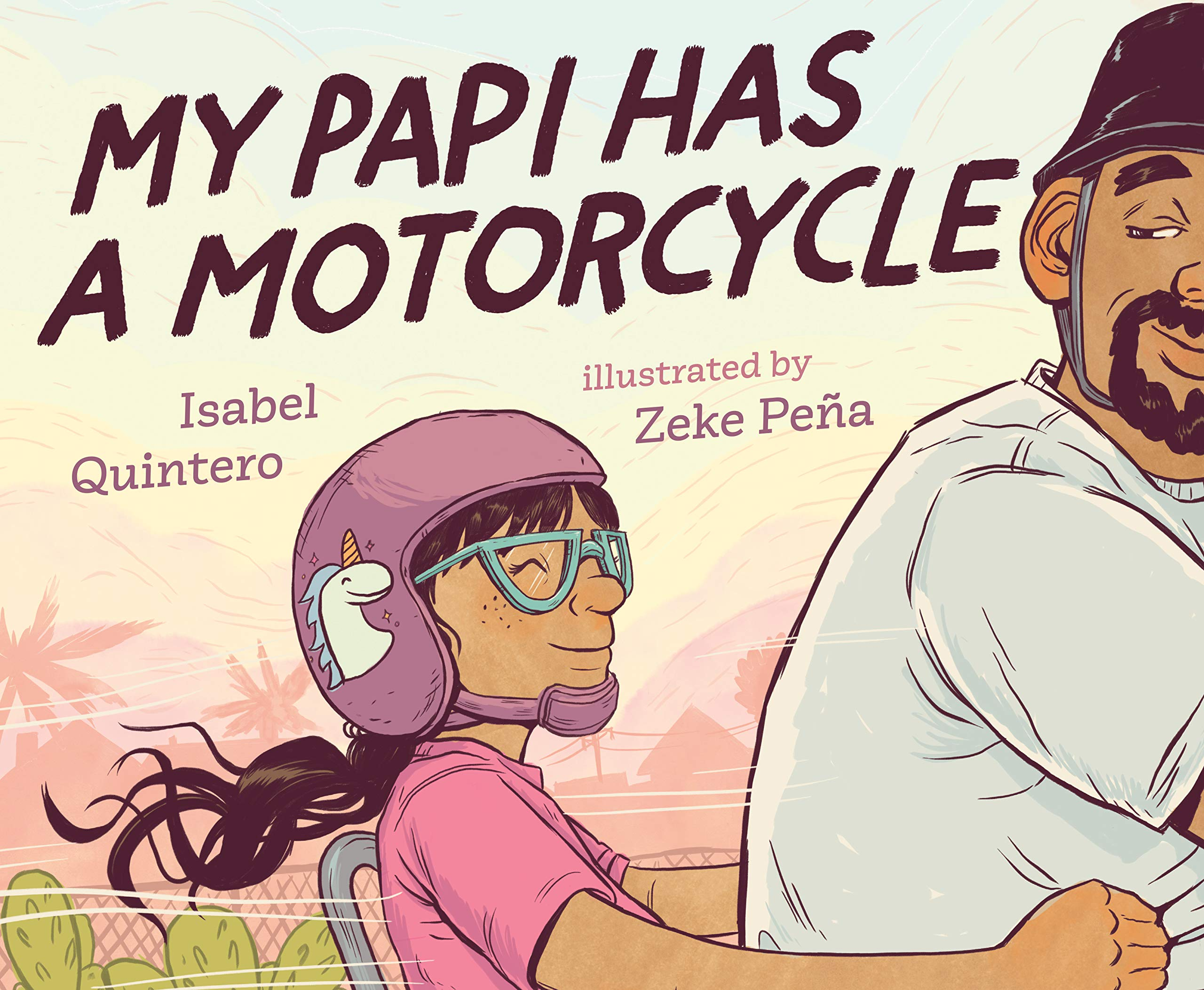 Father's Day picture books: My Papi has a Motorcycle by Isabel Quintero