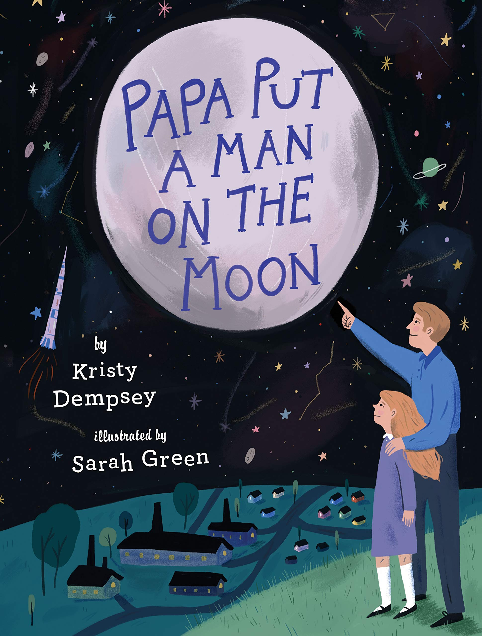 Father's Day picture books: Papa Put a Man on the Moon by Kristy Dempsey