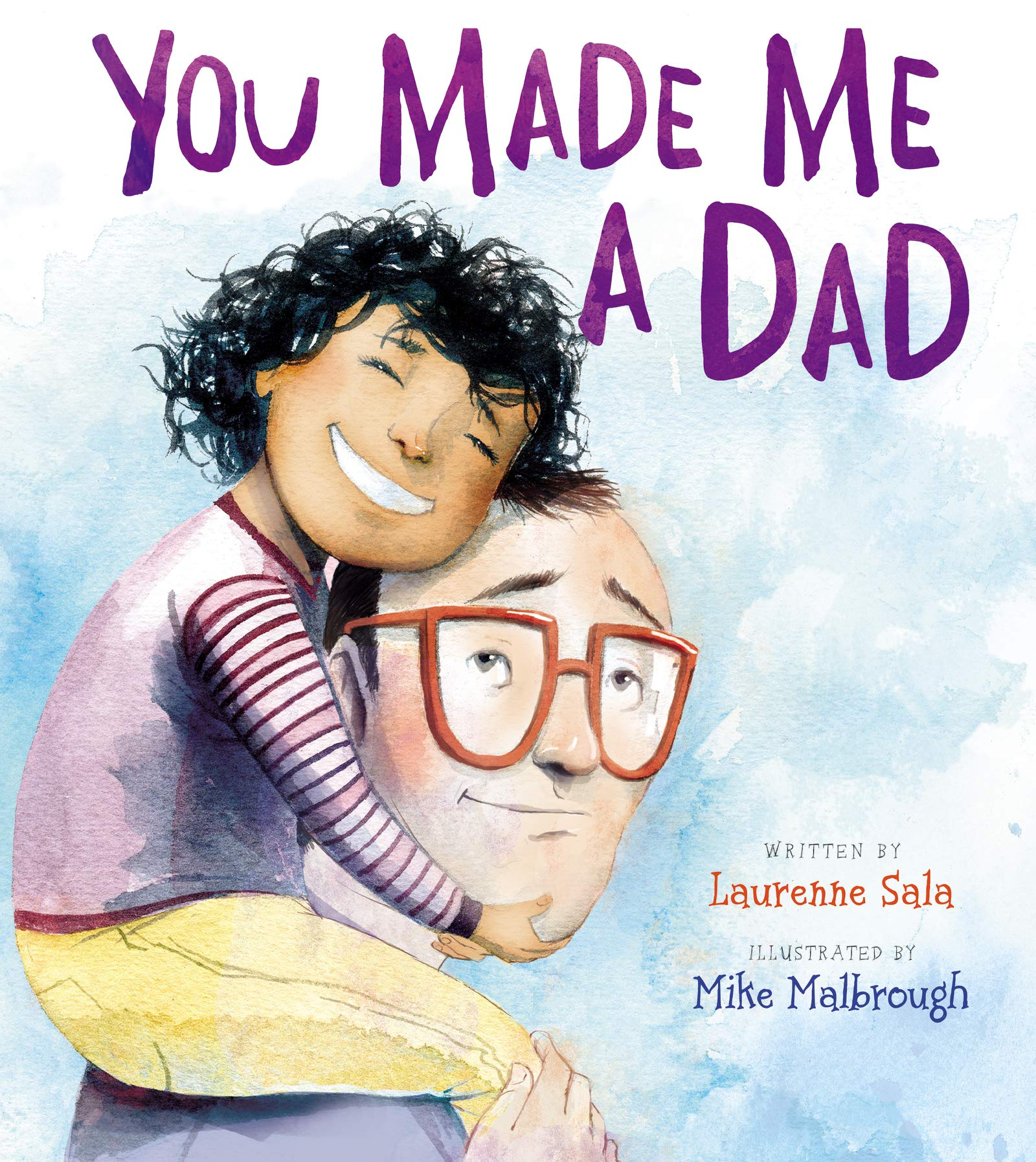 Father's Day picture books: You Made Me a Dad by Laurenne Sala