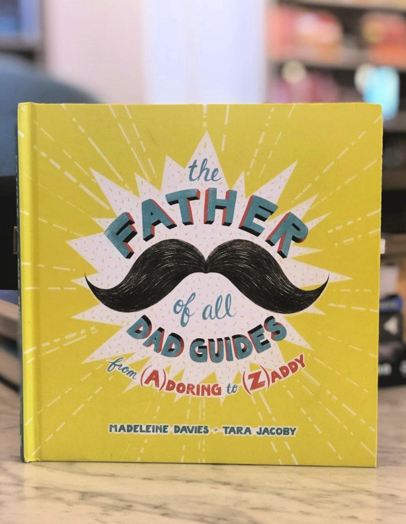 Father of All Dad Guides by Madeline Davies and Tara Jacoby