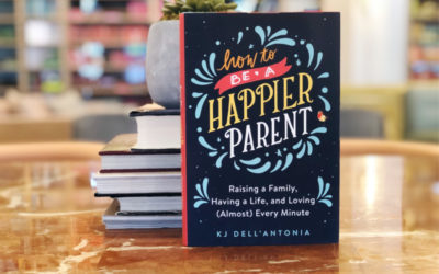 Cool Mom Picks Book Club Selection 4: How to be a Happier Parent, by KJ Dell'Antonia