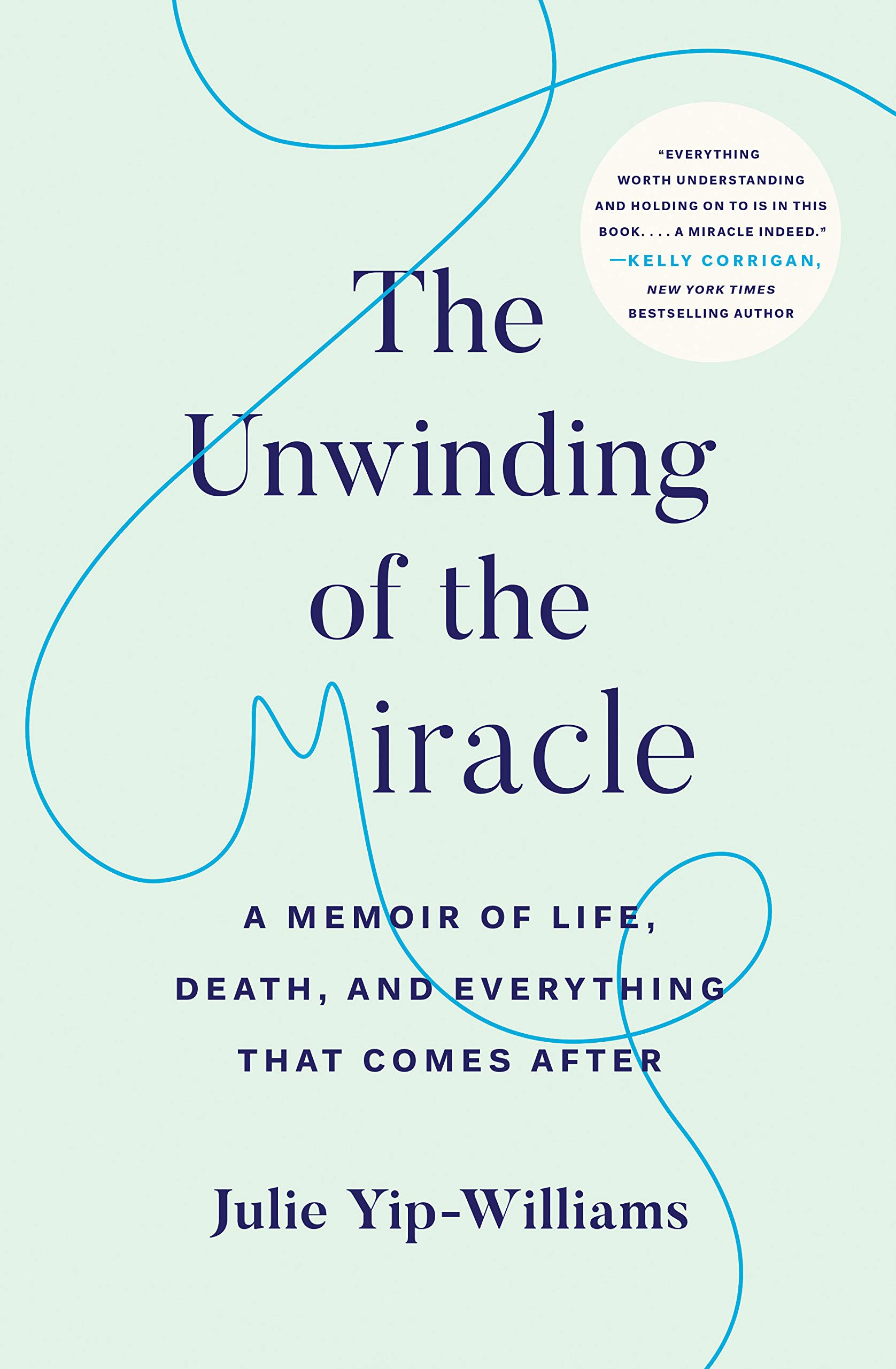 Great new books by diverse women authors: The Unwinding of the Miracle by Julie Yip-Williams