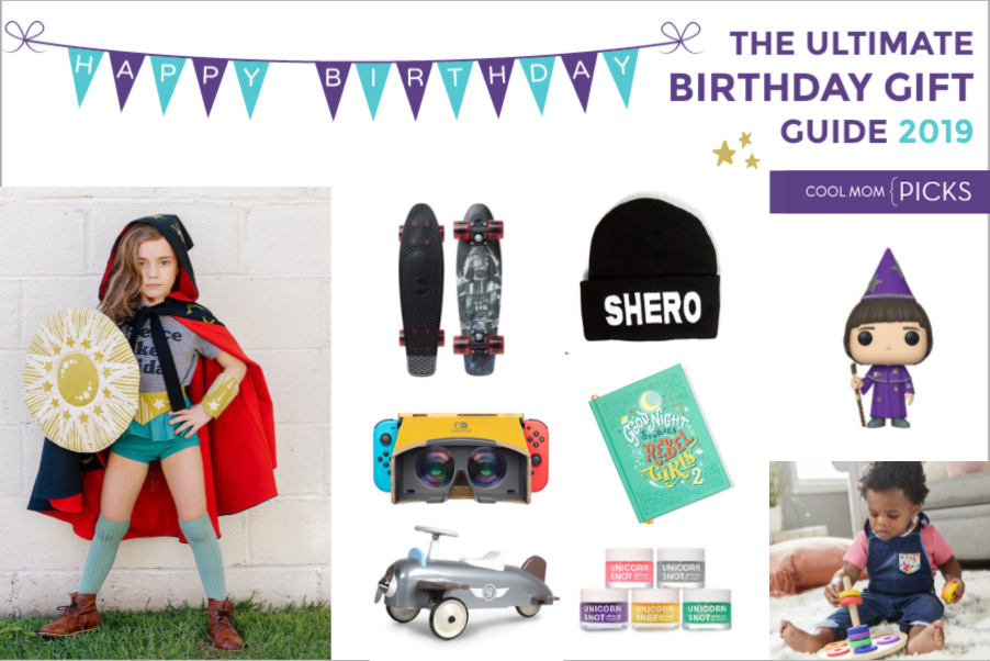 The Ultimate Birthday Gift Guide The Coolest Gifts For Kids By Age 2019