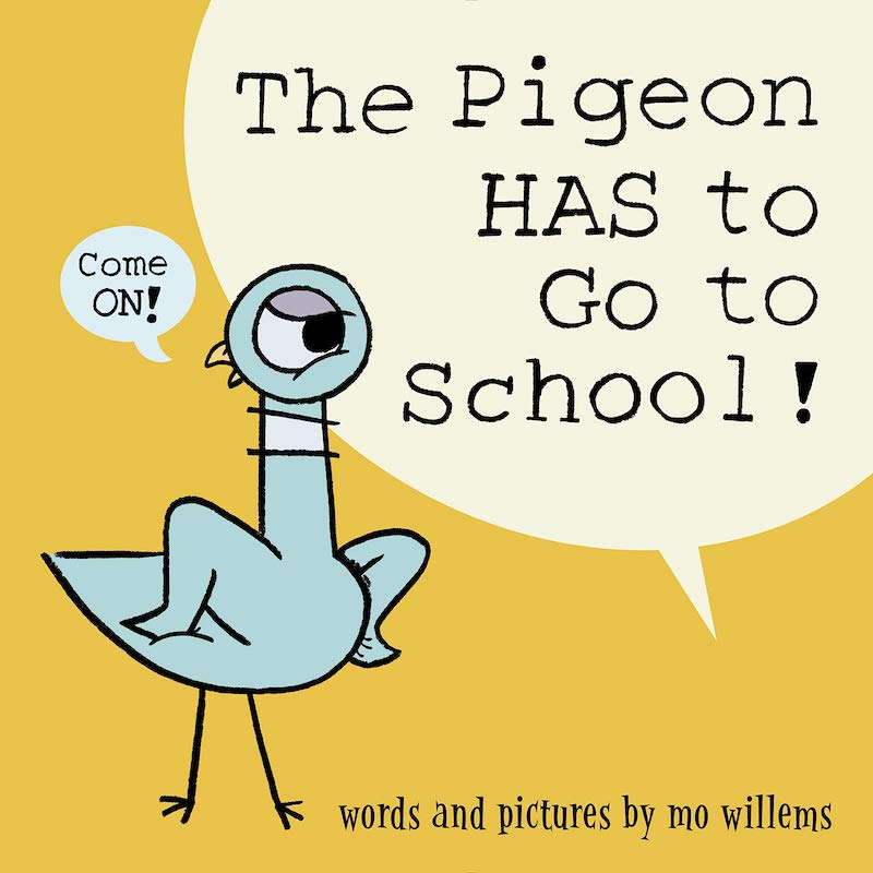 Great children's books about Kindergarten: The Pigeon HAS to Go to School by Mo Willems