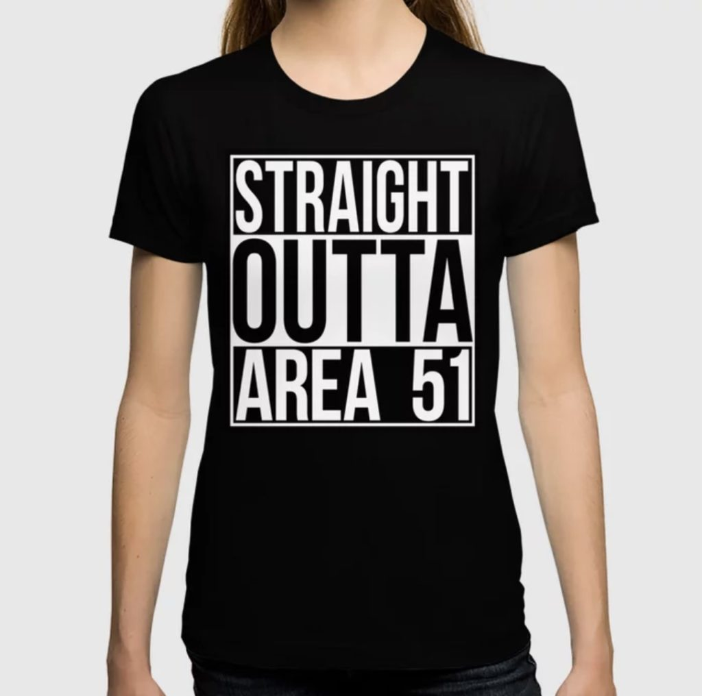 Storm Area 51 t-shirts: Straight Outta Area 51