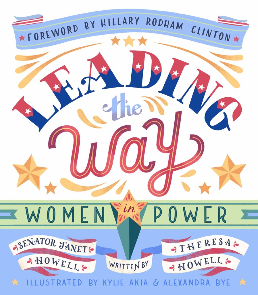 Leading the Way: Women in Power offers short, engaging bios of 50 women political leaders, past and present, across the political spectrum