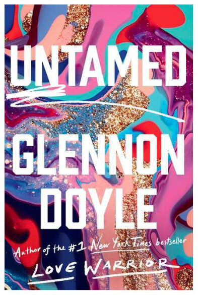 Meaningful gifts for mom or grandmas on Mother's Day: Untamed by Glennon Doyle
