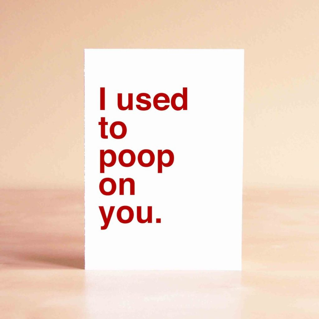 Funny Father's Day cards: I used to poop on your from Sad Shop