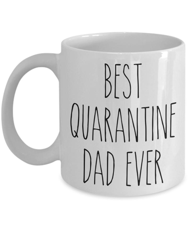 Cool Father's Day Gifts under $20: Best Quarantine Dad Ever Mug