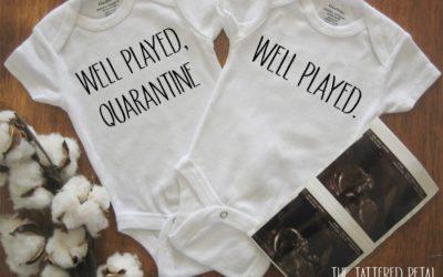 The twin quarantine baby onesies making us giggle