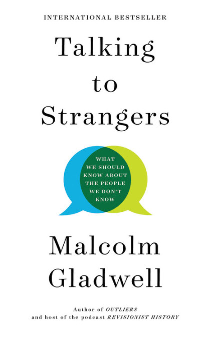 Talking to Strangers by Malcolm Gladwell : The Audiobook is fantastic listening