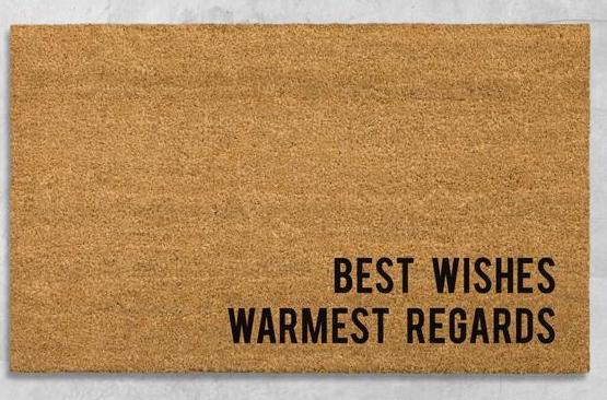 Schitt's Creek gift: Best Wishes, Warmest Regards doormat from The Doormatory