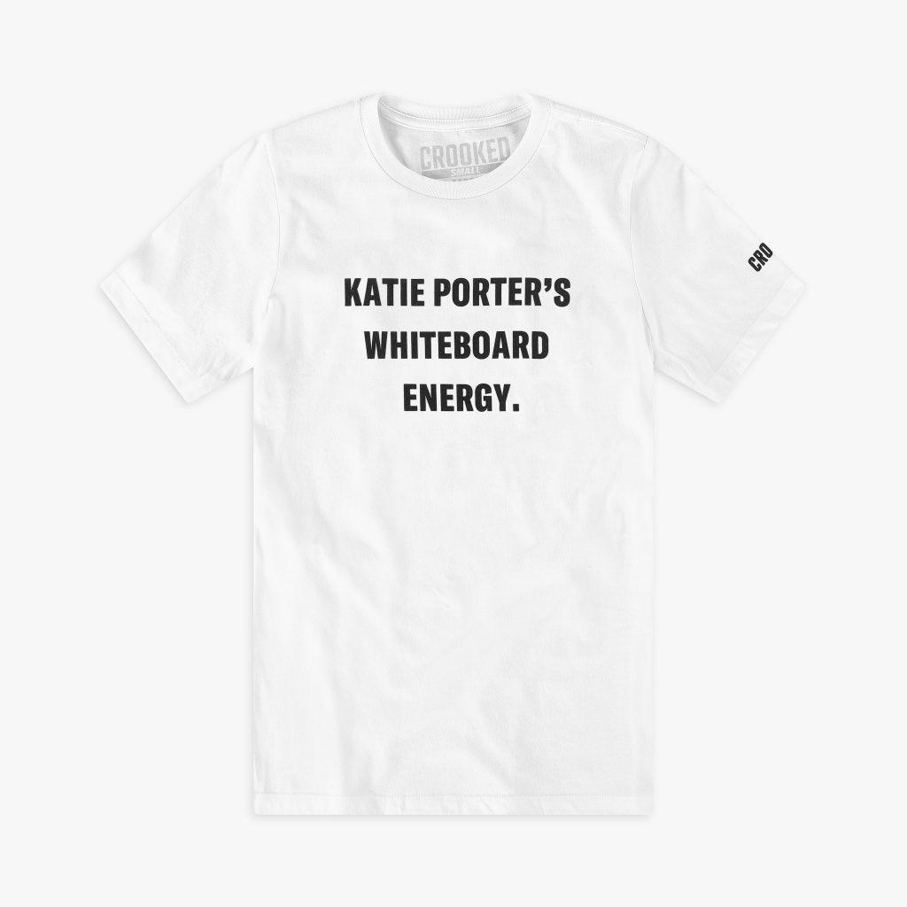 Katie Porter's Whiteboard Energy tee or sweatshirt: Political gifts for women