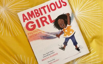 Ambitious Girl by Meena Harris: Because girls need to own their dreams. And so do women!