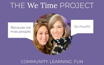 Join The We Time Project! A little bit of community and learning. A whole lot of fun.