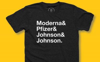 We love you Moderna & Pfizer & Johnson & Johnson, oh yes we do…