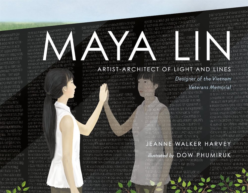 7 must-read children's books about inspiring Asian-Americans:  Maya Lin by Jeanne Walker Harvey and Dow Phumiruk