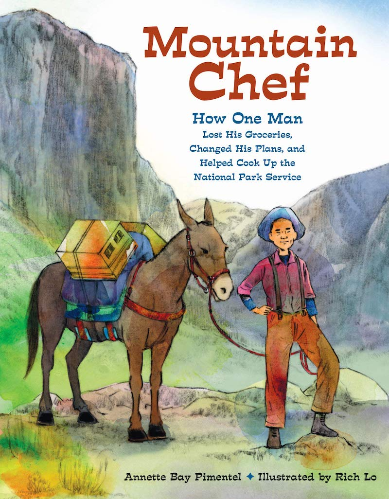 7 must-read children's books about inspiring Asian-Americans:  Mountain Chef by Annette Bay Pimentel and Rich Lo