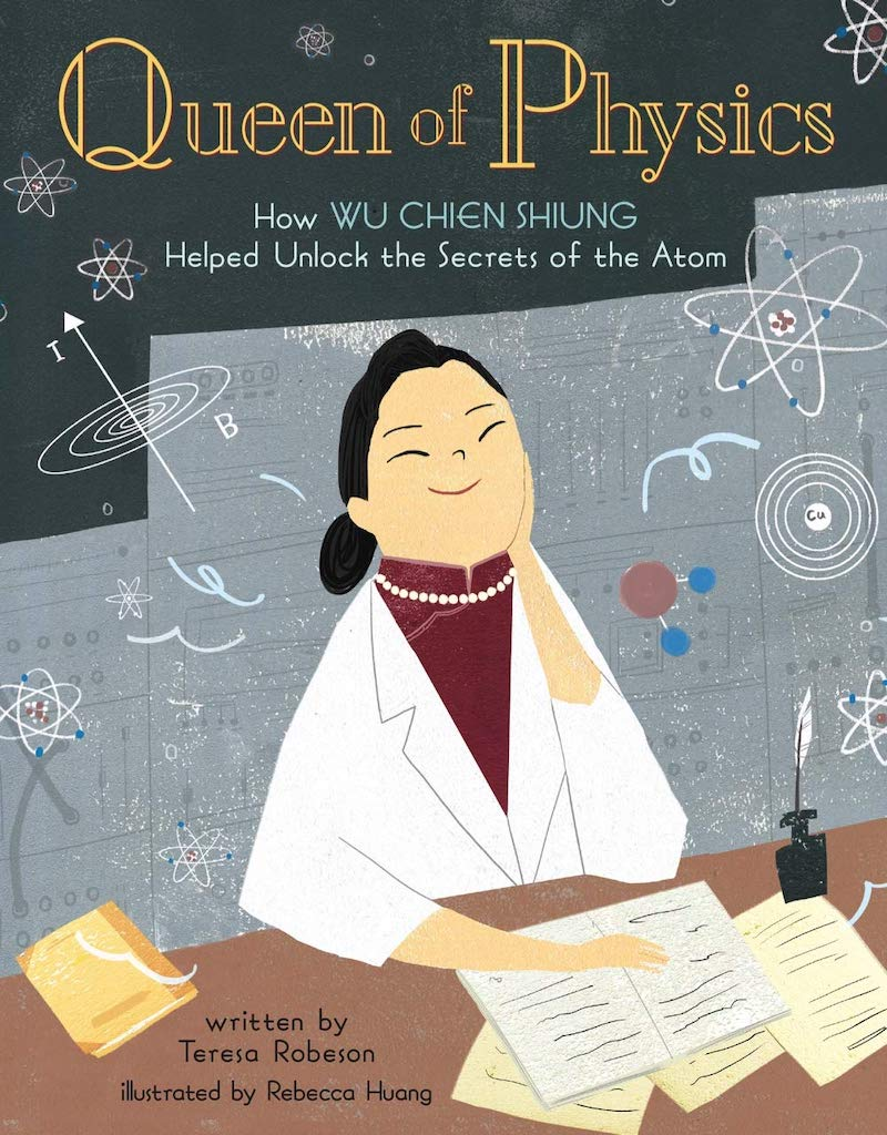 7 must-read children's books about inspiring Asian-Americans:  Queen of Physics by Teresa Robeson and Rebecca Huang