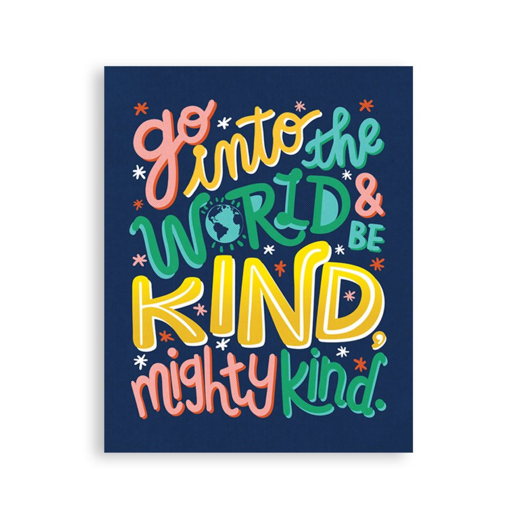 """""""Go into the world and be mighty kind"""": A printable poster from Mighty Kind magazine for kids"""