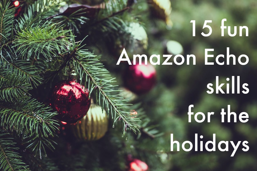 15 fun Amazon Echo skills for the holidays, from fun and festive to really helpful
